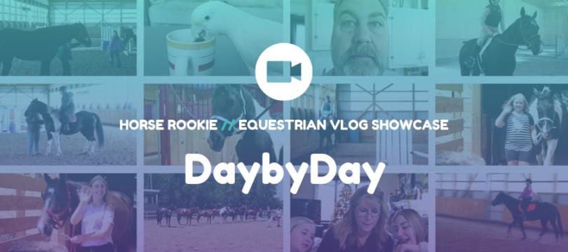 Equestrian Vlog - DaybyDay