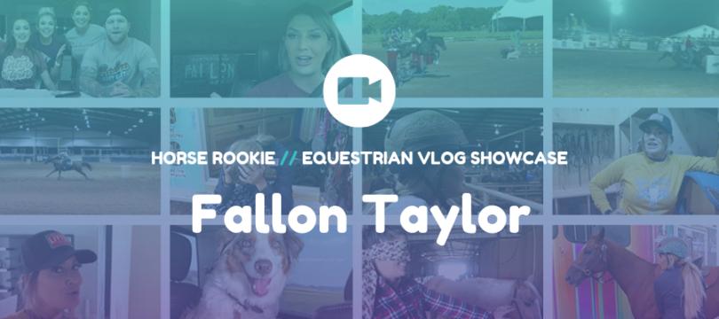 Equestrian Vlog - Fallon Taylor