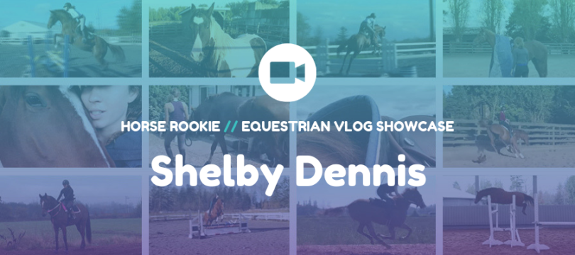 Equestrian Vlog - Shelby Dennis