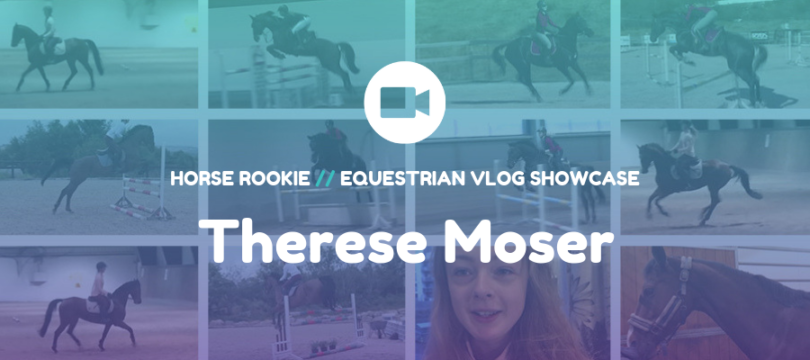 Equestrian Vlog - Therese Moser