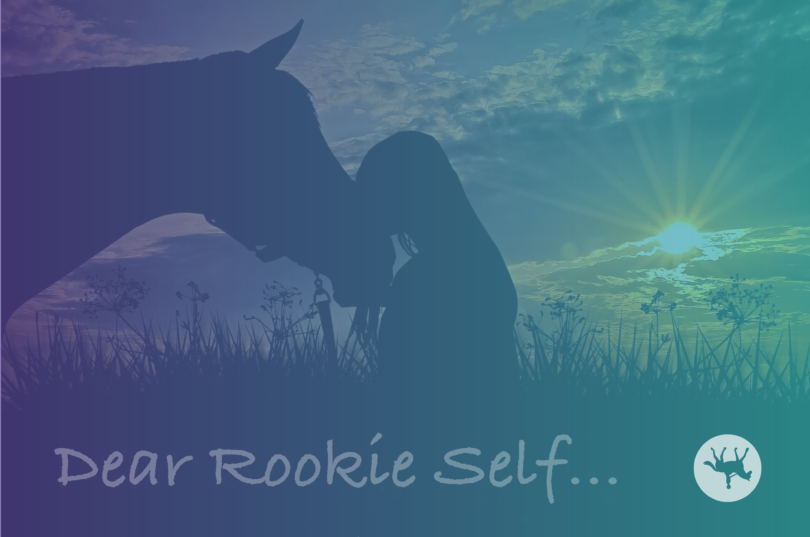 Letters to My Rookie Self is an Open Letter Collaboration featuring letters from equestrians to their past selves sharing wisdom, advice, and encouragement.
