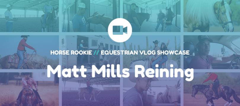 matt mills reining horse vlog