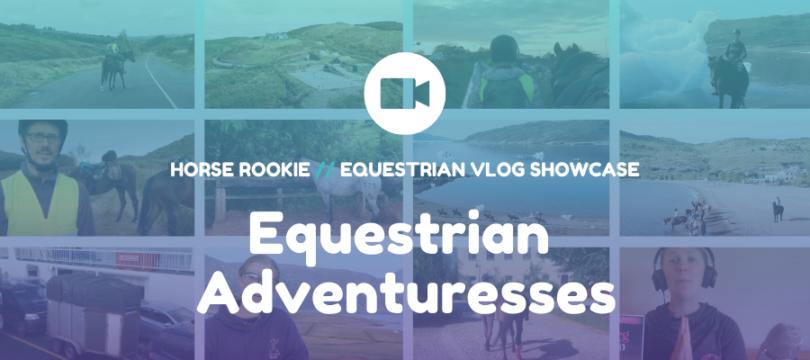Vlog Equestrian Adventuresses