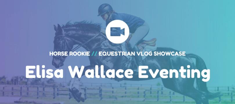 elisa wallace eventing vlog
